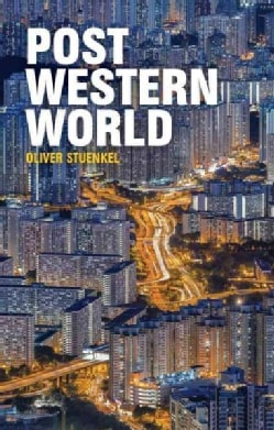 Post-Western World: How Emerging Powers Are Remaking Global Order (Paperback)