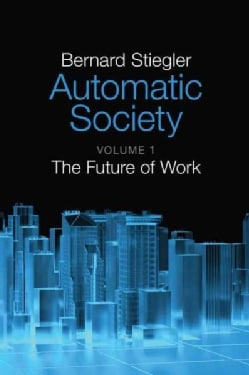 Automatic Society: The Future of Work (Hardcover)
