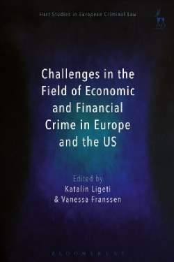 Challenges in the Field of Economic and Financial Crime in Europe and the US (Hardcover)