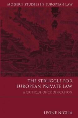 The Struggle for European Private Law: A Critique of Codification (Paperback)
