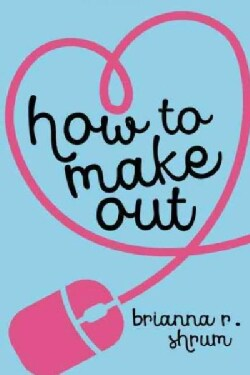 How to Make Out (Hardcover)