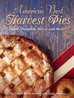 America's Best Harvest Pies: Apple, Pumpkin, Berry, and More! (Paperback)