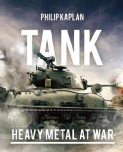 Tank: Heavy Metal at War (Paperback)