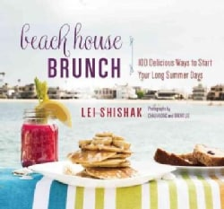 Beach House Brunch: 100 Delicious Ways to Start Your Long Summer Days (Hardcover)