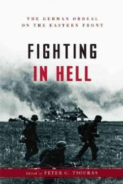 Fighting in Hell: The German Ordeal on World War II's Eastern Front (Paperback)