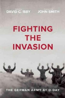 Fighting the Invasion: The German Army at D-Day (Paperback)