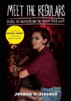 Meet the Regulars: People of Brooklyn and the Places They Love (Hardcover)