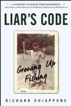 Liar's Code: Growing Up Fishing (Hardcover)