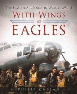 With Wings As Eagles: The Eighth Air Force in World War II (Hardcover)