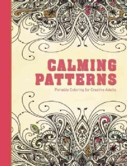 Calming Patterns Adult Coloring Book: Portable Coloring for Creative Adults (Hardcover)