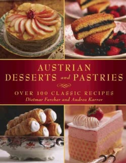Austrian Desserts and Pastries: Over 100 Classic Recipes (Paperback)