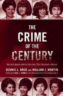 The Crime of the Century: Richard Speck and the Murders That Shocked a Nation (Paperback)