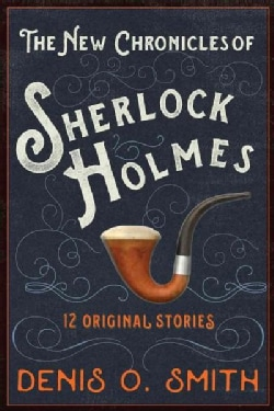 The Mammoth Book of the New Chronicles of Sherlock Holmes: 12 Original Stories (Paperback)