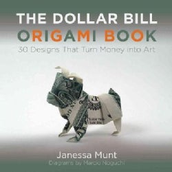 The Dollar Bill Origami Book: 30 Designs That Turn Money into Art (Paperback)