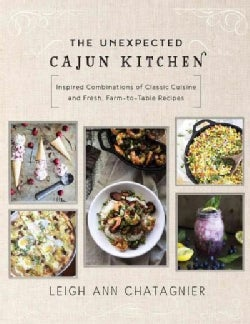 The Unexpected Cajun Kitchen: Classic Cuisine With a Twist of Farm-to-Table Freshness (Hardcover)