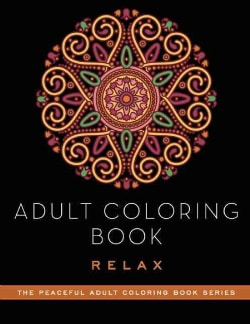 Adult Coloring Book: Relax (Paperback)