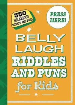 Belly Laugh Riddles and Puns for Kids: 350 Hilarious Riddles and Puns (Hardcover)