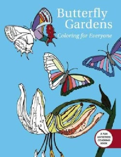 Butterfly Gardens Adult Coloring Book: Coloring for Everyone (Paperback)