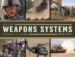 U. S. Army Weapons Systems 2016-2017 (Paperback)