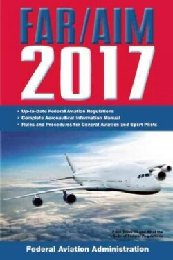 FAR/AIM 2017: Federal Aviation Regulation (Paperback)