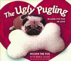 The Ugly Pugling: Wilson the Pug in Love (Paperback)
