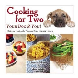 Cooking for Two: Your Dog & You! Delicious Recipes for You and Your Favorite Canine (Hardcover)