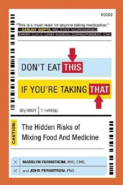 Don't Eat This If You're Taking That: The Hidden Risks of Mixing Food and Medicine (Paperback)