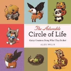 The Adorable Circle of Life: A Cute Celebration of Savage Predators and Their Hopeless Prey (Hardcover)