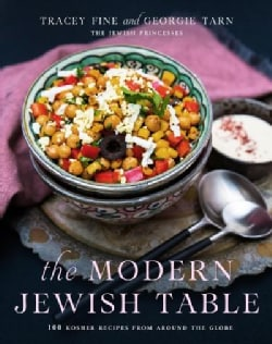 The Modern Jewish Table: 100 Kosher Recipes from Around the Globe (Hardcover)