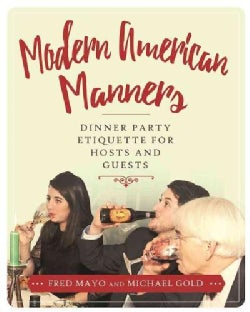 Modern American Manners: Dining Etiquette for Hosts and Guests (Hardcover)
