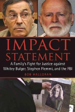 Impact Statement: A Family's Fight for Justice Against Whitey Bulger, Stephen Flemmi, and the FBI (Paperback)