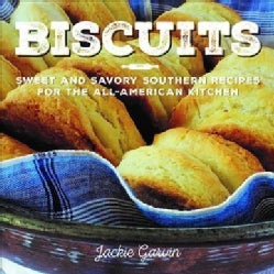 Biscuits: Sweet and Savory Southern Recipes for the All-american Kitchen (Paperback)