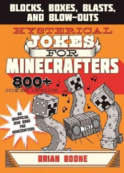 Hysterical Jokes for Minecrafters: Blocks, Boxes, Blasts & Blow-Outs (Paperback)