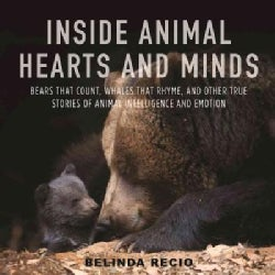 Inside Animal Hearts and Minds: Bears That Count, Goats That Surf, and Other True Stories of Animal Intelligence ... (Hardcover)