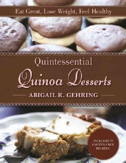 Quintessential Quinoa Desserts: Eat Great, Lose Weight, Feel Healthy (Paperback)