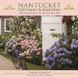 Nantucket Cottages and Gardens: Charming Spaces on the Faraway Isle (Paperback)