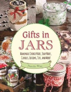 Gifts in Jars: Homemade Cookie Mixes, Soup Mixes, Candles, Lotions, Teas, and More! (Paperback)