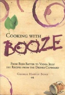 Cooking With Booze (Hardcover)