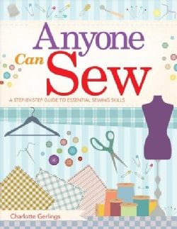 Anyone Can Sew: A Beginner's Step-by-step Guide to Sewing Skills (Paperback)