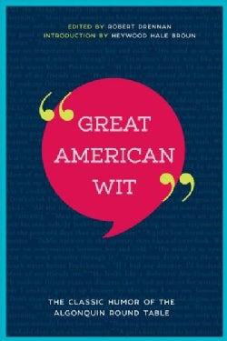 Great American Wit: The Classic Humor of the Algonquin Round Table (Paperback)