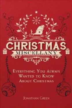 Christmas Miscellany: Everything You Ever Wanted to Know About Christmas (Paperback)