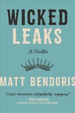 Wicked Leaks: A Thriller (Hardcover)