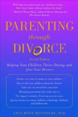 Parenting Through Divorce: Helping Your Children Thrive During and After the Split (Paperback)