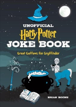 The Unofficial Harry Potter Joke Book: Great Guffaws for Gryffindor (Paperback)