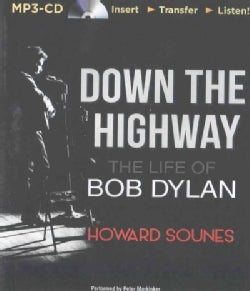 Down the Highway: The Life of Bob Dylan (CD-Audio)