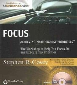 Focus: Achieving Your Highest Priorities (CD-Audio)