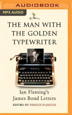 The Man With the Golden Typewriter: Ian Fleming's James Bond Letters (CD-Audio)