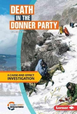 Death in the Donner Party: A Cause-and-Effect Investigation (Hardcover)