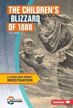 The Children's Blizzard of 1888: A Cause-and-Effect Investigation (Hardcover)