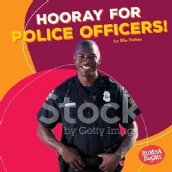 Hooray for Police Officers! (Hardcover)